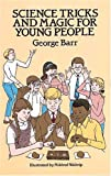 Science Tricks and Magic for Young People, George Barr, 0486254534