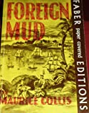 Foreign Mud, Maurice Collis, 0571057977
