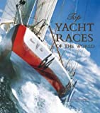 Top Yacht Races of the World, Sue Steward and Anthony Steward, 1859743943