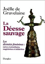 La Déesse sauvage par Joëlle de Gravelaine