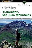 Climbing Colorado's San Juan Mountains, Robert F. Rosebrough, 1560448709