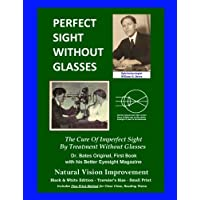 Perfect Sight Without Glasses - The Cure Of Imperfect Sight By Treatment Without Glasses - Dr. Bates Original, First Book: Smaller Print, Black & Traveler's Size - Natural Vision Improvement