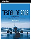 General Test Guide 2018: Pass your test and know what is essential to become a safe, competent AMT from the most trusted source in aviation training (Fast-Track Test Guides)