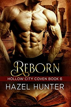 Reborn (Book 6 of Hollow City Coven): A Serial MMF Paranormal Romance by [Hunter, Hazel]