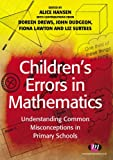 Children's Errors in Mathematics: Understanding Common Misconceptions in Primary Schools (Teaching Handbooks Series)