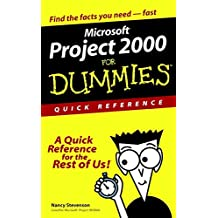 Microsoft Project 2000 For Dummies Quick Reference (For Dummies Series)