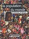 La population dans le monde. 6 milliards et demain ? par Rollet