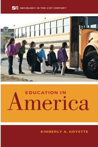 Education in America (Sociology in the Twenty-First Century)
