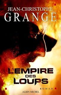 L'empire des loups, Grangé, Jean-Christophe