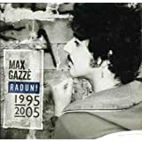 Max Gazze Raduni 1995-2005 (Best of Max Gazze)