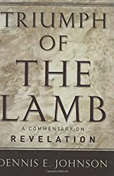 Triumph of the Lamb, A Commentary on Revelation