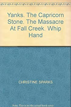 Condensed Books: Yanks / The Capricorn Stone / The Massacre at Fall Creek / Whip Hand 0340252685 Book Cover