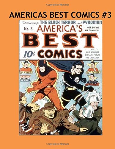 Download America's Best Comics #3: Thrilling All American Super Hero Comics From the 1940's!  Daring Stories Of Conquest and Vanquishing Americas Enemies! Twice The Size of Standard Edition Comics! PDF
