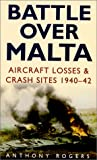 Battle over Malta: Aircraft Losses & Crash Sites 1940-42