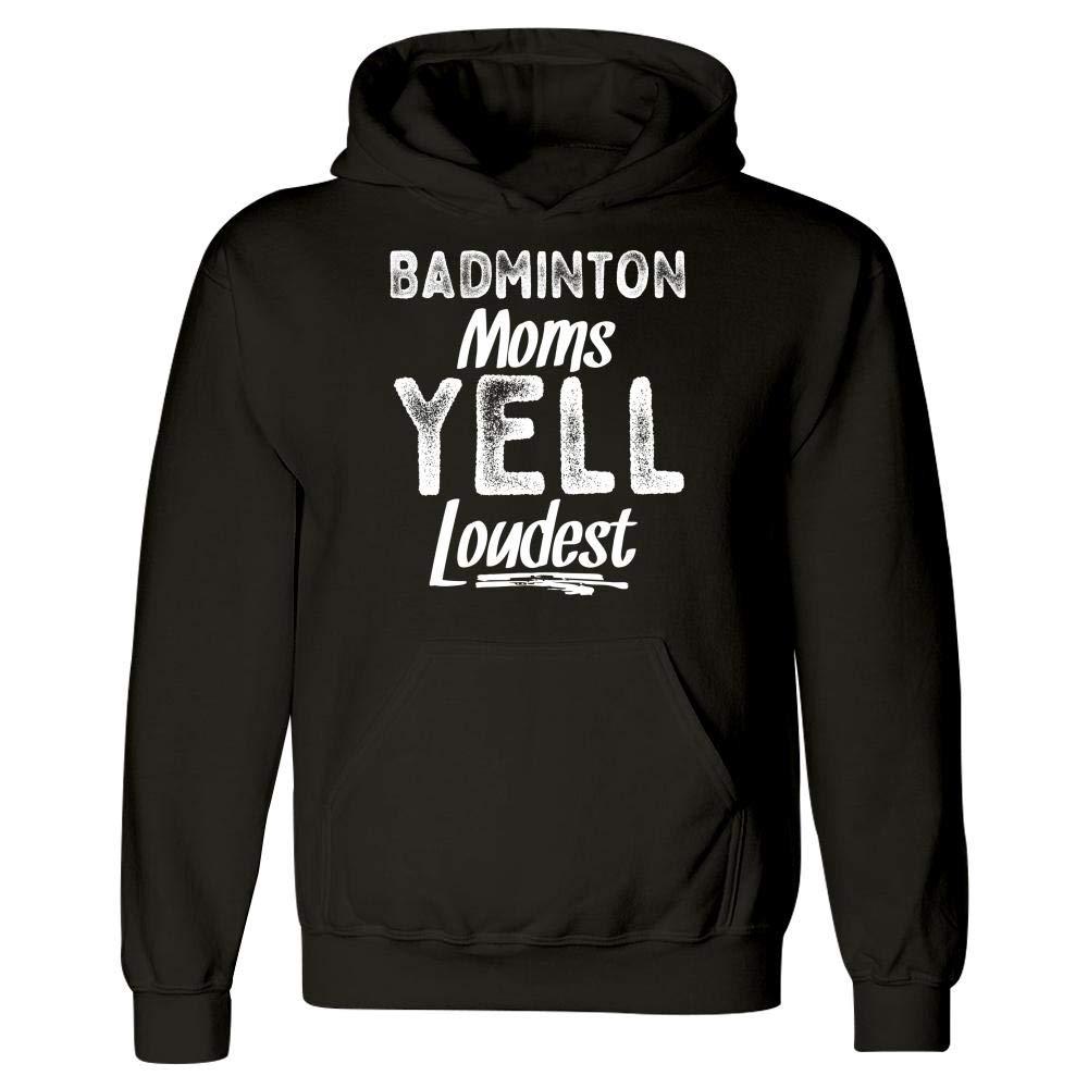 Badminton Moms Yell Loudest Hoodie