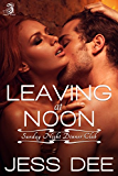 Leaving at Noon: Sunday Night Dinner Club, Book 4