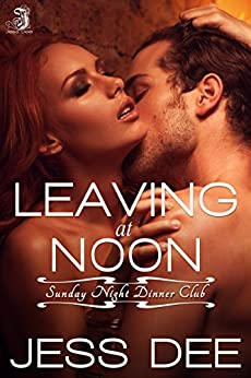Leaving at Noon: Sunday Night Dinner Club, Book 4 by [Dee, Jess]