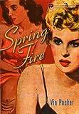 Spring Fire (Lesbian Pulp Fiction)