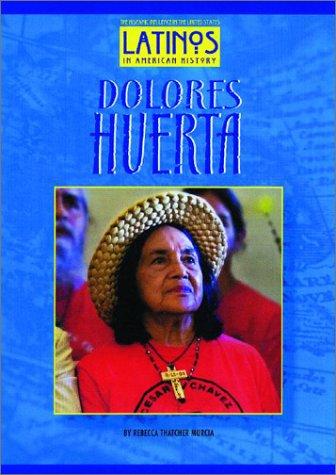 Dolores Huerta (Latinos in American History)