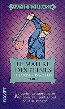 Le maître des peines, Tome 1 : Le jardin d'Adélie par Bourassa