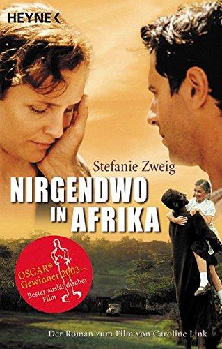 Nirgendwo in Afrika: Der Roman zum Film Taschenbuch – 1. Januar 2002 Stefanie Zweig Heyne 345318565X Belletristik