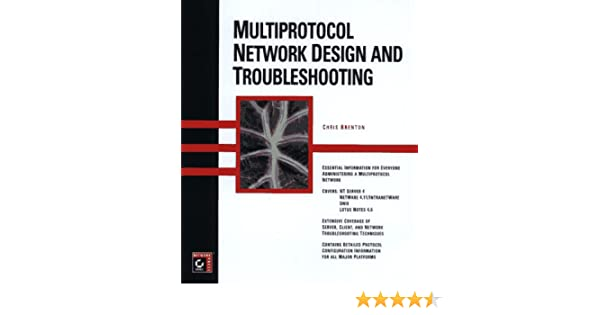 Multiprotocol Network Design and Troubleshooting: Chris