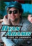 Ryan Adams:Live/Jamaica