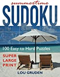 Summertime Sudoku: 100 Easy to Hard Puzzles - Large Print (Puzzle Books Plus)