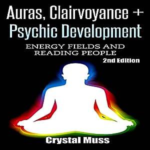 Auras, Clairvoyance & Psychic Development Audiobook