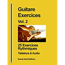 Guitare Exercices Vol. 2 Exercices Rythmiques: 25 Exercices Rythmiques (French Edition)