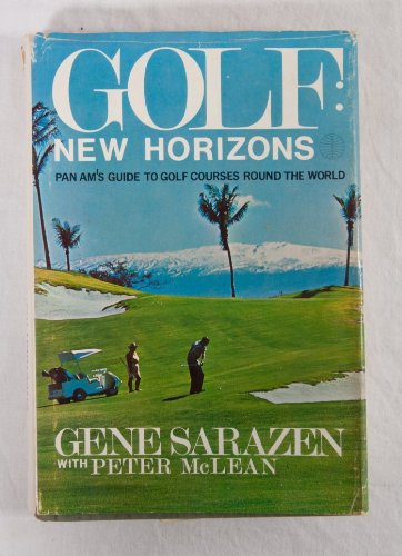 Golf: New Horizons PAN AM's Guide to Golf Courses World ()