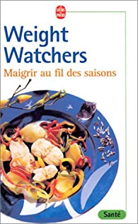 Maigrir au fil des saisons par Weight Watchers