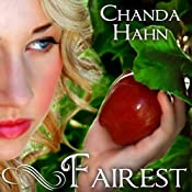 Fairest: An Unfortunate Fairy Tale, Book 2 | Chanda Hahn