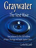 Graywater, Curtis G.  McLamb, 097460920X