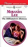 The Millionaire's Mistress  (Passion!) (Harlequin Presents, No. 2026)