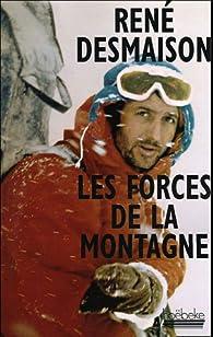Les forces de la montagne par René Desmaison