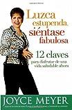Luzca estupenda, siéntase fabulosa: 12 claves para disfrutar de una vida saludable ahora (Spanish Edition)