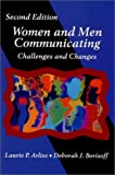 Women and Men Communicating : Challenges and Changes, Laurie P. Arliss, Deborah J. Borisoff, 1577661680