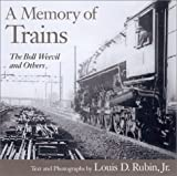 A Memory of Trains : The Boll Weevil and Others
