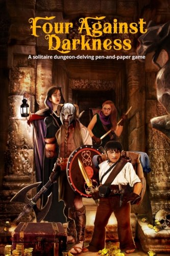 Four Against Darkness: A solitaire dungeon-delving pen-and-paper game (Volume 1)