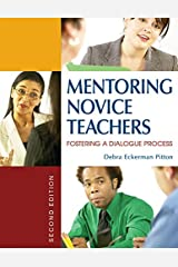 Mentoring Novice Teachers: Fostering a Dialogue Process Kindle Edition