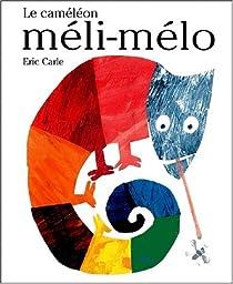Le caméléon méli-mélo par Carle