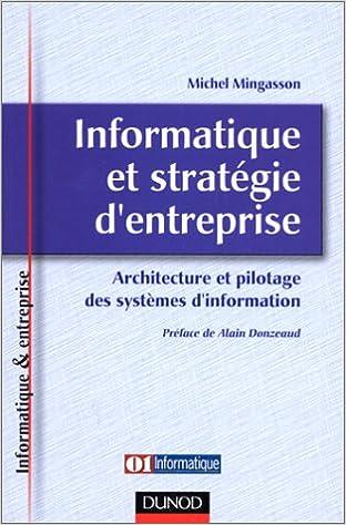 Lire un Informatique et stratégie d'entreprise : Architecture et pilotage des systèmes d'information pdf, epub