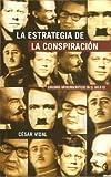 La Estrategia de la Conspiración, César Vidal, 8466629033