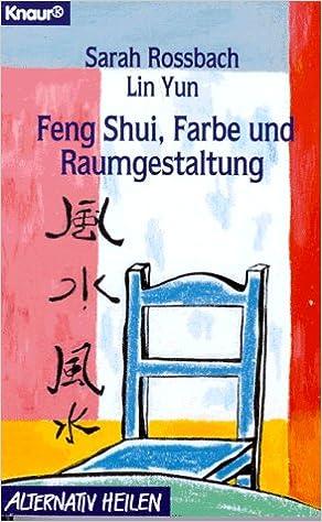 Feng Shui, Farbe und Raumgestaltung Knaur Taschenbücher ...