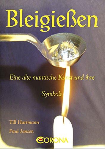Bleigießen: Eine alte mantische Kunst und ihre Symbole (German Edition)
