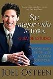 Su Mejor Vida Ahora: Guía De Estudio  (Spanish Edition)