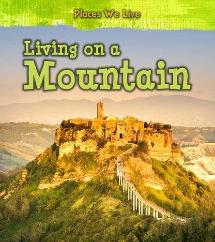 Living on a Mountain (Young Explorer: Places We Live) pdf