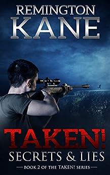 Taken! - Secrets & Lies (A Taken! Novel Book 2) by [Kane, Remington]