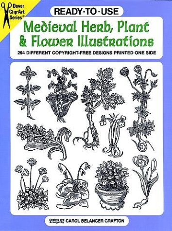 - Ready-to-Use Medieval Herb, Plant and Flower Illustrations: 294 Different Copyright-Free Designs Printed One Side (Clip Art Series)